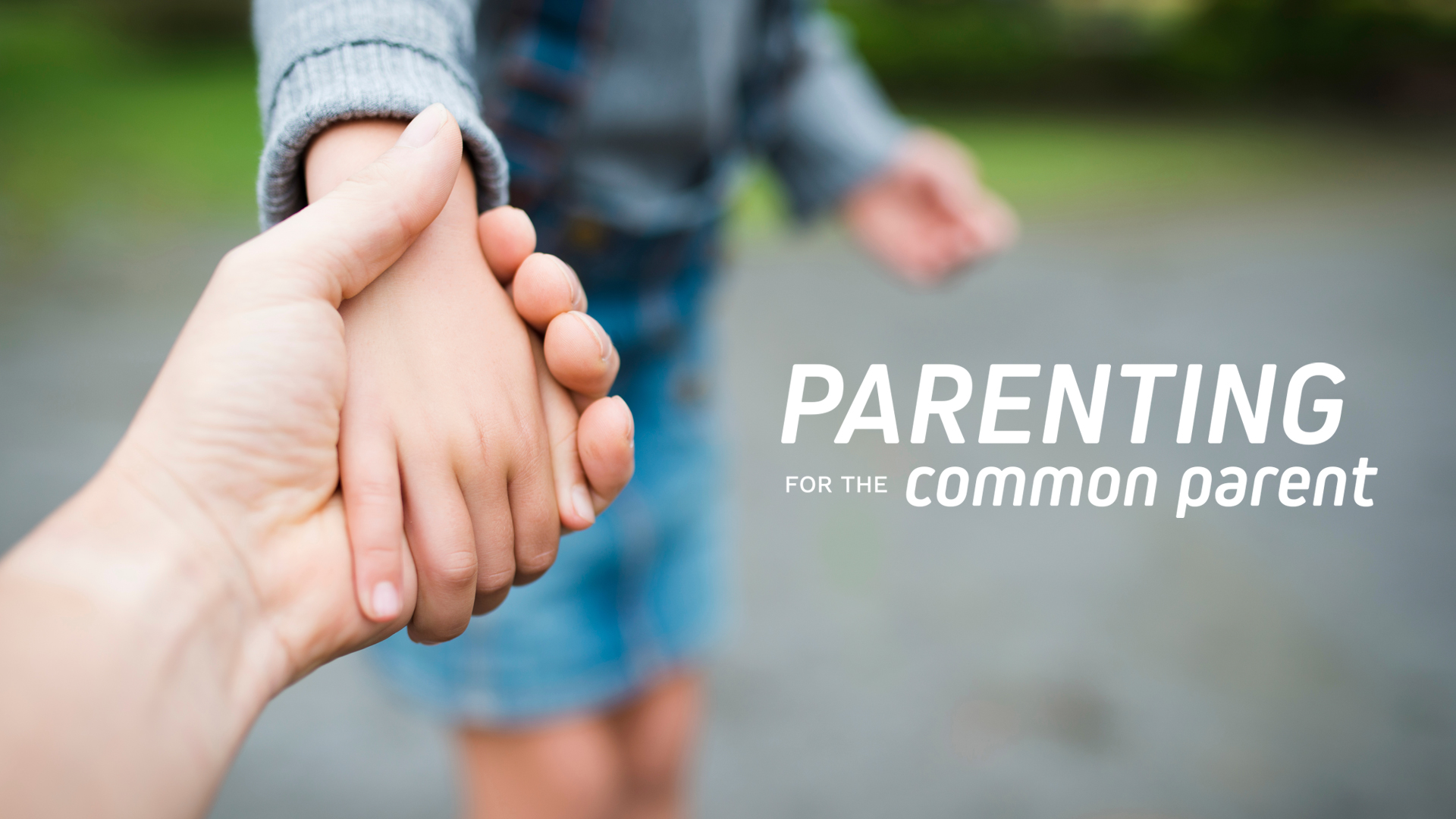 Parenting for the Common Parent